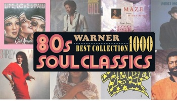 WARNER 80s SOUL CLASSICS BEST COLLECTION 1000~80'sソウルの名盤が1000円盤で~