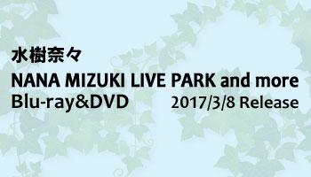 """Nana Mizuki LIVE PARK and more"" live Blu-ray & DVD with poster!"