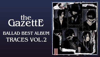 "the GazettE: Greatest Hits Album ""TRACES Vol.2"""