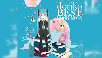 doriko feat. Hatsune Miku best album with exclusive bonus!