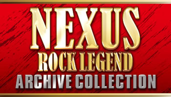 ノヴェラとその周辺のバンド達 ~NEXUS ROCK LEGEND ARCHIVE COLLECTION~