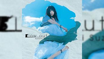 "Konomi Suzuki 13th single ""Blow out"" with exclusive bonus!"