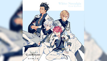 White Nostalgia/Claw Knights 特典画像公開