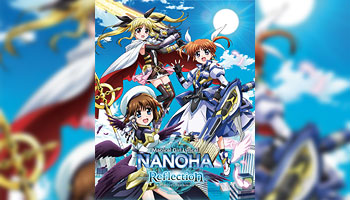 Magical Girl Lyrical Nanoha Reflection Blu-ray with exclusive bonus!