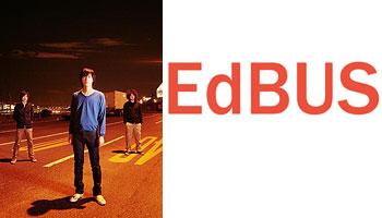 EdBUS 「twilight at dusk」インタビュー!