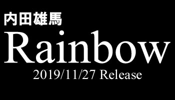 "Yuma Uchida 4th single ""Rainbow"" with Exclusive Bonus!"