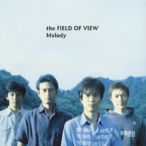 Melody the FIELD OF VIEW CDア...