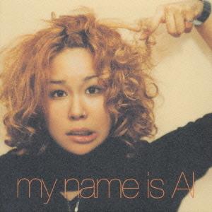 my name is AI AI CDアルバム - ...