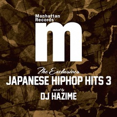 Manhattan Records The Exclusives Japanese Hip Hop Hits Vol.3 mixed by DJ Hazime