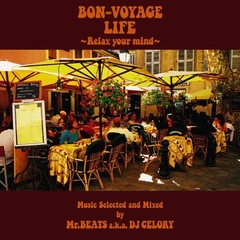 BON-VOYAGE LIFE 〜Relax Your Mind〜Music Selected an