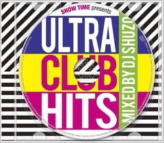 SHOW TIME presents ULTRA CLUB HITS Mixed By DJ SHU