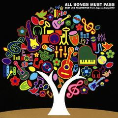 ALL SONGS MUST PASS - BEST LIVE RECORDINGS From Augusta Camp 2012 - [2CD/通常盤]