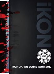 iKON JAPAN DOME TOUR 2017 [3DVD+2CD/初回生産限定版]