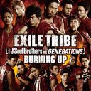 BURNING UP [CD+DVD]/EXILE TRIBE (三代目 J Soul Brothers VS GENERATIONS)