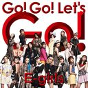 Go! Go! Let's Go! [CD+DVD]/E-girls