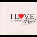 I LOVE CLASSICS BEST〜 癒しとくつろぎのクラシック