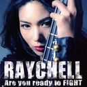 Are you ready to FIGHT [CD+DVD]/Raychell