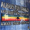 パブロ・ミーツ・リー・ペリー&ザ・ウェイラーズ・バンド・レア・ダブズ 1970-1971