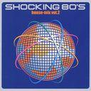 SHOCKING 80'S House Mix