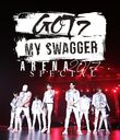 "GOT7 ARENA SPECIAL 2017 ""MY SWAGGER"" in 国立代々木競技場第一体育館 [通常版]/GOT7"