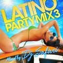 LATINO PARTY MIX 3 mixed by DJ SAFARI/DJ SAFARI