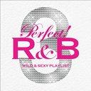 パーフェクト!R&B 3 WILD & SEXY PLAYLIST