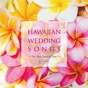 HAWAIIAN WEDDING SONGS -For Your Special Day-