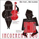 SO FAR, SO CLOSE 「とても遠く、とても近く」~バロック・ヴァイオリンとアコーディオンによるバロック名ヴァイオリン楽曲集~