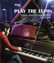 "PLAY THE LUPIN ""clips x parts collection"" type BD"