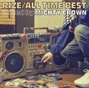 ALL TIME BEST mixed by MIGHTY CROWN [通常盤]/RIZE