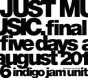 JUST MUSIC. Final Five Days August 2016