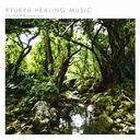 RYUKYU HEALING MUSIC OKINAWA ambient