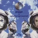 Pop + Underground