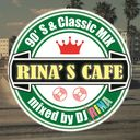 RINA'S CAFE~90'S&Classic MIX~mixed by DJ RINA