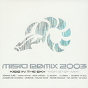 MISIA REMIX 2003 KISS IN THE SKY - NON STOP MIX -