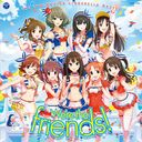 THE IDOLM@STER CINDERELLA MASTER  We're the friends !