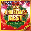 CHRISTMAS BEST ~Party Time Mix~