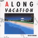 A LONG VACATION