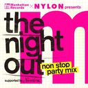 "Manhattan Records & NYLON JAPAN Presents ""The Night Out"" non stop party mix -Supported by Nomine-"