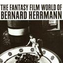 ザ・ファンタジー・フィルム・ワールド・オブ・バーナード・ハーマン