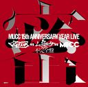 - MUCC 15th Anniversary Year Live -「MUCC vs ムック vs MUCC」不完全盤「密室」
