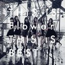 THIS IS Flower THIS IS BEST [通常盤]/Flower
