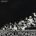 REVOLUTION RECORDING presents REVOLUTIONIZE