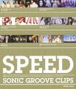 SPEED SONIC GROOVE CLIPS