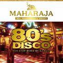 MAHARAJA 80's DISCO~30th Anniversary~