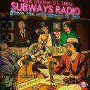 SUBWAYS RADIO