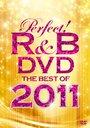 パーフェクト! R&B DVD~ベスト・オブ・2011