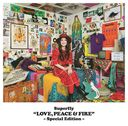 LOVE, PEACE & FIRE -Special Edition-/Superfly