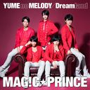 YUME no MELODY / Dreamland [DVD付初回限定盤]/MAG!C☆PRINCE