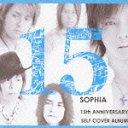 【送料無料あり!】/SOPHIA/15 [15000枚限定生産]/UPCH-9540